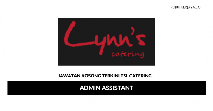 TSL Catering ~ Admin Assistant