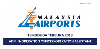 Temuduga Terbuka Jawatan Admin & Pembantu Operasi Malaysia Airports (MAHB)
