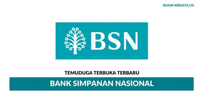 Temuduga Terbuka Bank Simpanan Nasional (BSN) di Buka
