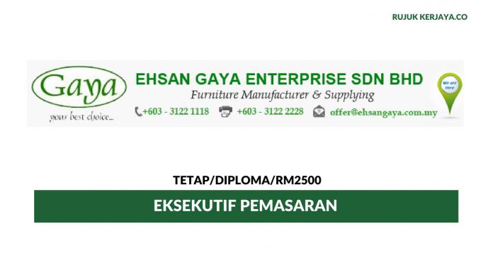 Eksekutif Pemasaran Ehsan Gaya Enterprise ~ Gaji RM2500