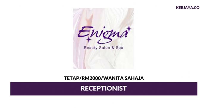 Receptionist Enigma ~ Gaji RM2000/ Wanita Sahaja