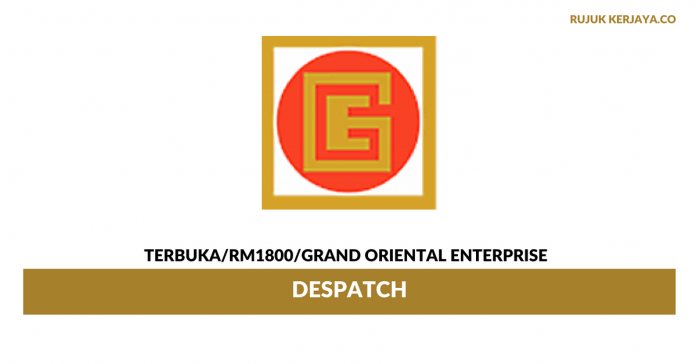 Despatch Grand Oriental Enterprise ~ Gaji RM1800
