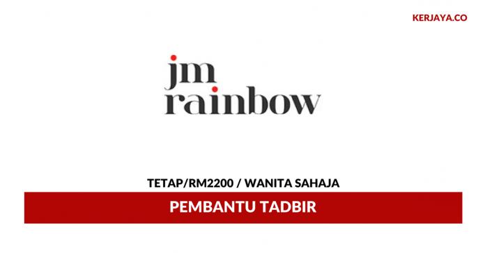 Pembantu Tadbir JM Rainbow ~ Gaji RM2200 / Wanita Sahaja