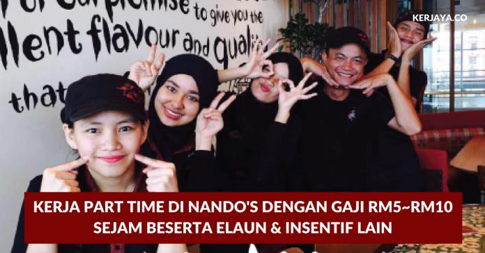Kerja Part Time di Nando's Dengan Gaji RM5~RM10 Sejam