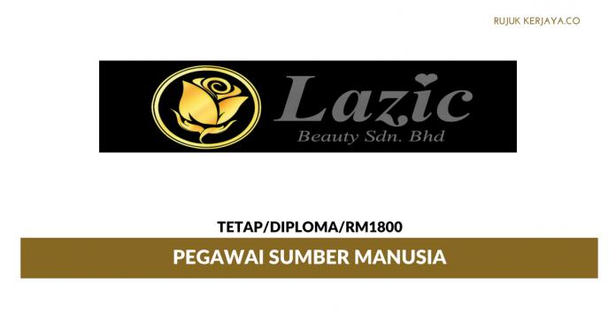 Pegawai Sumber Manusia Lazic Beauty ~ Gaji RM1800
