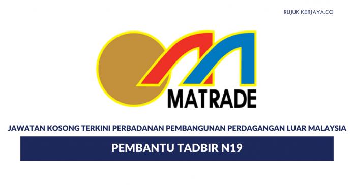 Permohonan Jawatan Kosong Pembantu Tadbir MATRADE di Buka