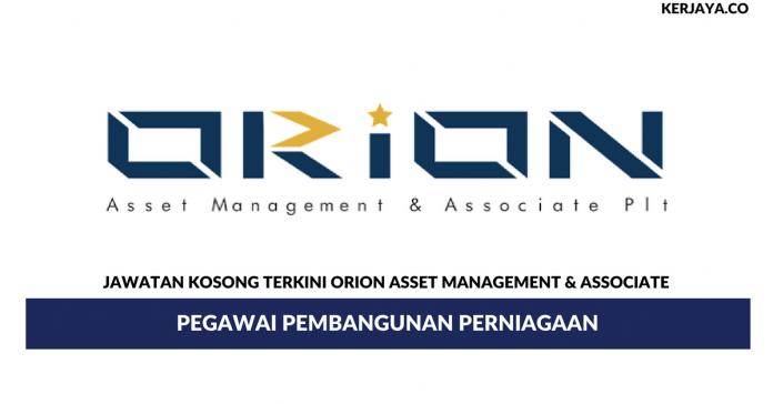 Permohonan Jawatan Kosong Orion Asset Management & Associate