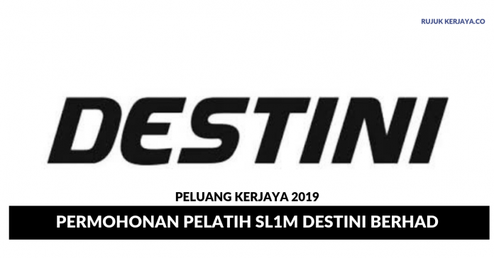 Permohonan Pelatih SL1M Destini Berhad di Buka Untuk Semua Graduan