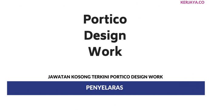 Permohonan Jawatan Kosong Portico Design Work