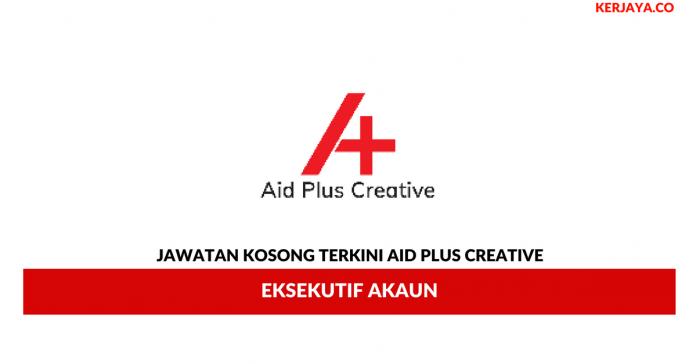 Permohonan Jawatan Kosong Aid Plus Creative