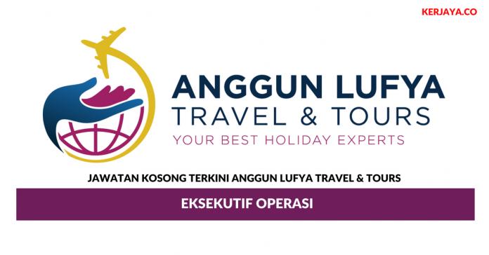 Permohonan Jawatan Kosong Anggun Lufya Travel & Tours