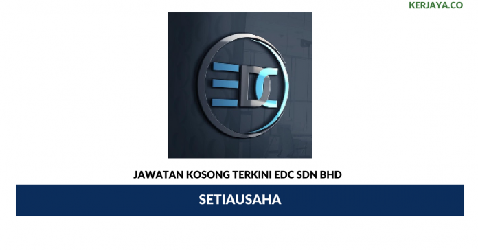 Permohonan Jawatan Kosong EDC Sdn Bhd