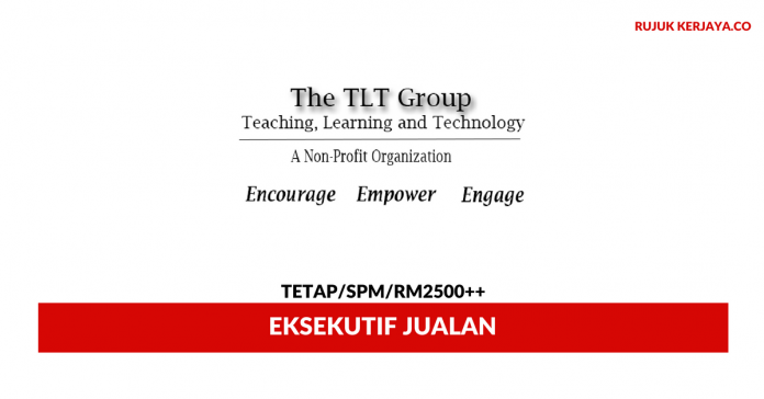 Eksekutif Jualan TLT Group ~ Minima SPM / Gaji RM2500++