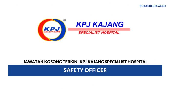 KPJ Kajang Specialist Hospital ~ Safety Officer