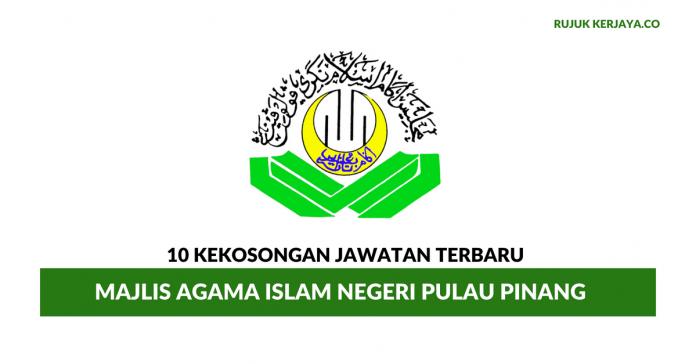 Majlis Agama Islam Negeri Pulau Pinang ~ 10 Kekosongan Jawatan Terbaru
