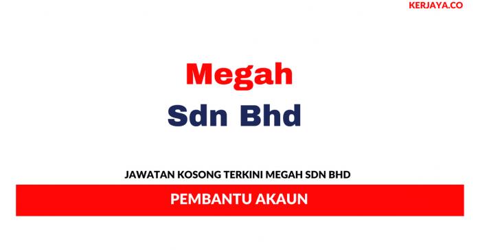 Permohonan Jawatan Kosong Megah Sdn
