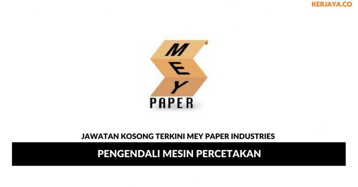 Permohonan Jawatan Kosong Mey Paper Industries