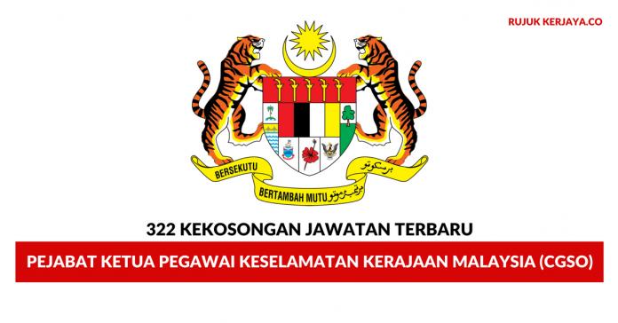 Pejabat Ketua Pegawai Keselamatan Kerajaan Malaysia (CGSO) ~ 322 Kekosongan Jawatan