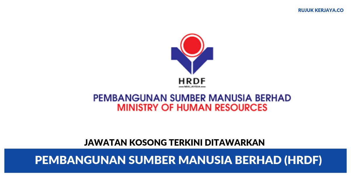 Jawatan Kosong Terkini Pembangunan Sumber Manusia Berhad Hrdf Kerja Kosong Kerajaan Swasta