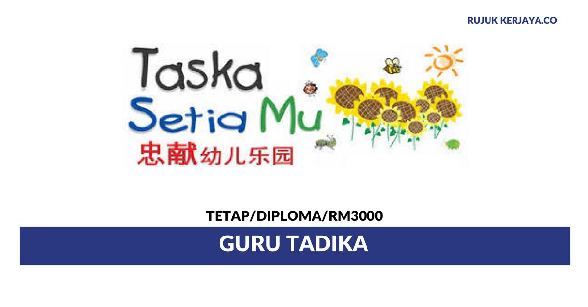 Jawatan Kosong Terkini Guru Tadika Taska Setia Mu ~ Gaji ...