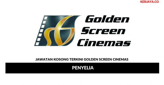 Jawatan Kosong Terkini Golden Screen Cinemas