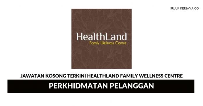 HealthLand Family Wellness Centre Perkhidmatan Pelanggan