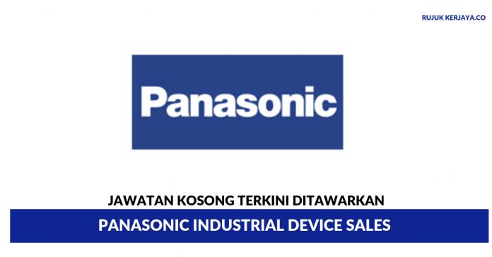 Panasonic Industrial Device Sales ~ Pelbagai Kekosongan Jawatan
