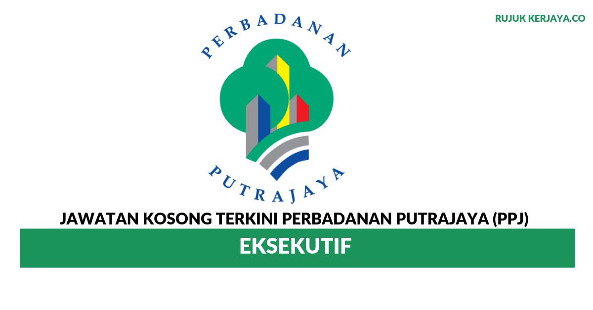 Jawatan Kosong Terkini Perbadanan Putrajaya Ppj Eksekutif Kerja Kosong Kerajaan Swasta