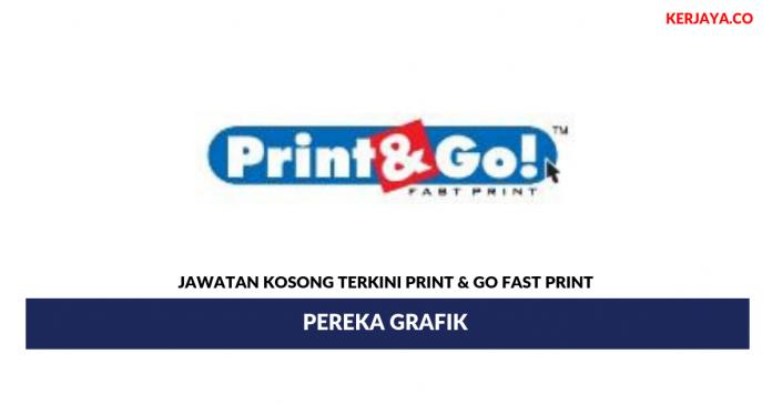 Permohonan Jawatan Kosong Print & Go Fast Print