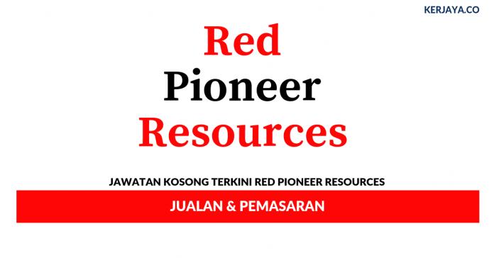 Permohonan Jawatan Kosong Red Pioneer Resources