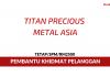 Titan Precious Metals Asia ~ Pembantu Khidmat Pelanggan
