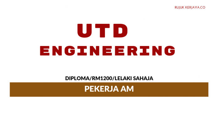 UTD Engineering ~ Pekerja Am