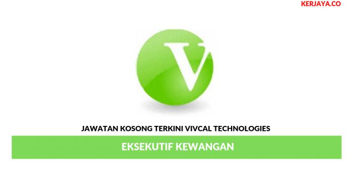 Jawatan Kosong Terkini Vivcal Technologies