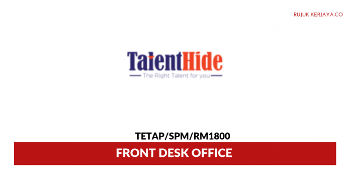 Agensi Perkerjaan Hide Talent ~ Front Desk Office