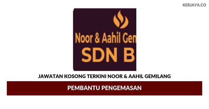 Permohonan Jawatan Kosong Noor & Aahil Gemilang