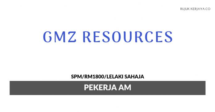 GMZ Resources ~ Pekerja Am