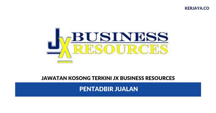 Jawatan Kosong Terkini JX Business Resources