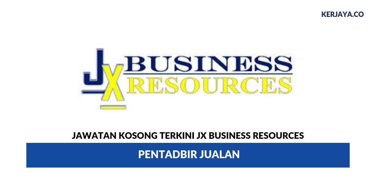 Jawatan Kosong Terkini Jx Business Resources Pentadbir Jualan Kerja Kosong Kerajaan Swasta
