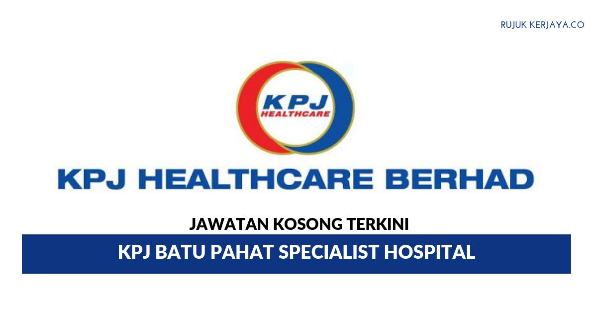 Kpj Batu Pahat Specialist Hospital 1 Kerja Kosong Kerajaan