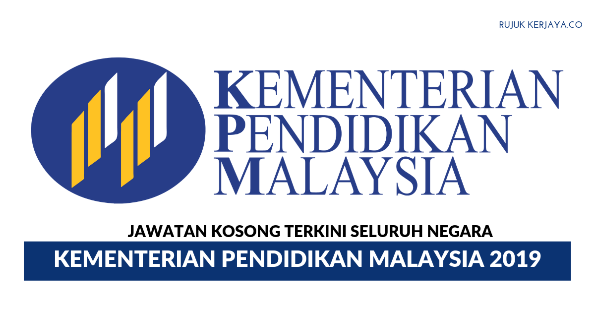 Kementerian Pendidikan Malaysia 2019 Kerja Kosong Kerajaan