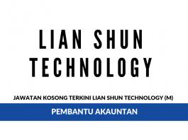 Permohonan Jawatan Kosong Lian Shun Technology (M)