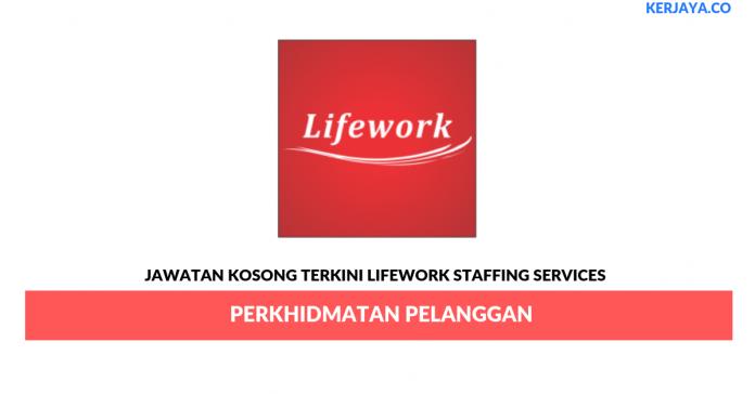 Permohonan Jawatan Kosong Lifework Staffing Services