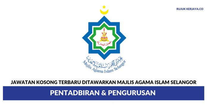 Majlis Agama Islam Selangor ~ Jawatan Pentadbiran & Pengurusan