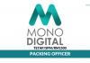 Mono Digital ~ Packing Officer