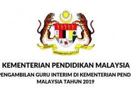 Pengambilan Guru Interim Kementerian Pendidikan Malaysia 2019 Kini Di Buka