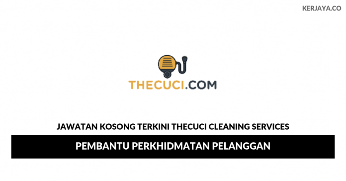 Permohonan Jawatan Kosong Thecuci Cleaning Services