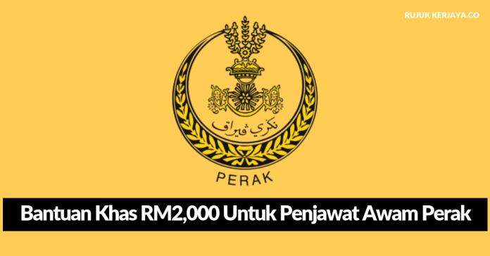 Bantuan Khas RM2,000 Untuk Penjawat Awam Perak