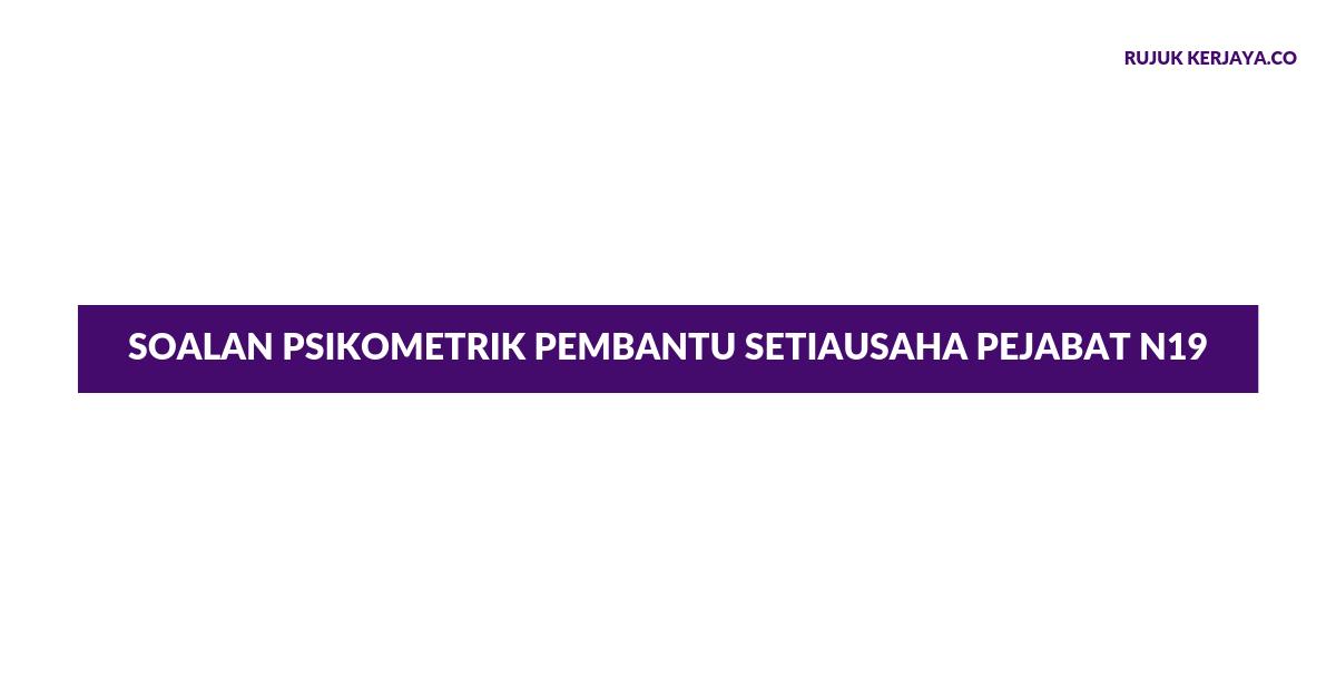 Contoh Soalan Psikometrik Pembantu Setiausaha Pejabat N19 Jpa Spa