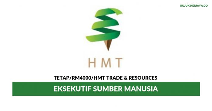 HMT Trade & Resources ~ Eksekutif Sumber Manusia