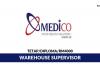 Medico ~ Warehouse Supervisor